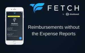 Fetch by Shoeboxed Reimbursements Without the Expense Reports App Phone Mobile Income Tax